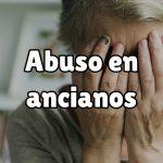 ¿Cómo hacerle frente a los abusos a ancianos?