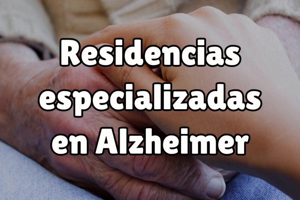 Servicios que ofrecen las residencias especializadas en alzheimer