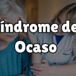 ¿Qué es el síndrome del ocaso?
