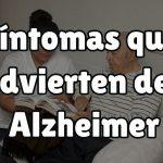 Síntomas que advierten del alzheimer