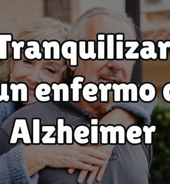 Trucos para tranquilizar a un enfermo de Alzheimer